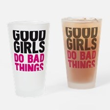 GOOD GIRLS DO BAD THING Drinking Glass