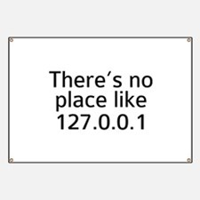 There's No Place Like 127.0.0.1 Banner