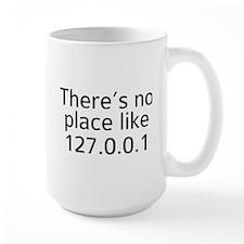 There's No Place Like 127.0.0.1 Mug