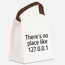 There's No Place Like 127.0.0.1 Canvas Lunch Bag