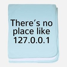 There's No Place Like 127.0.0.1 baby blanket