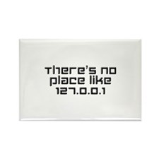 There's No Place Like 127.0.0.1 Rectangle Magnet