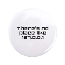 "There's No Place Like 127.0.0.1 3.5"" Button"