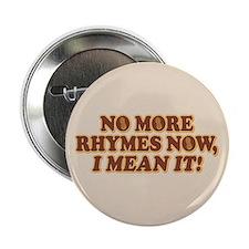 """Princess Bride No More Rhymes 2.25"""" Button"""