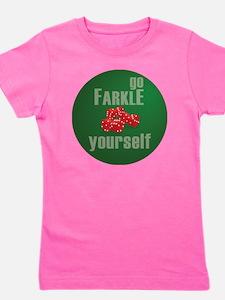 Farkle Yourself 12x12 round Girl's Tee