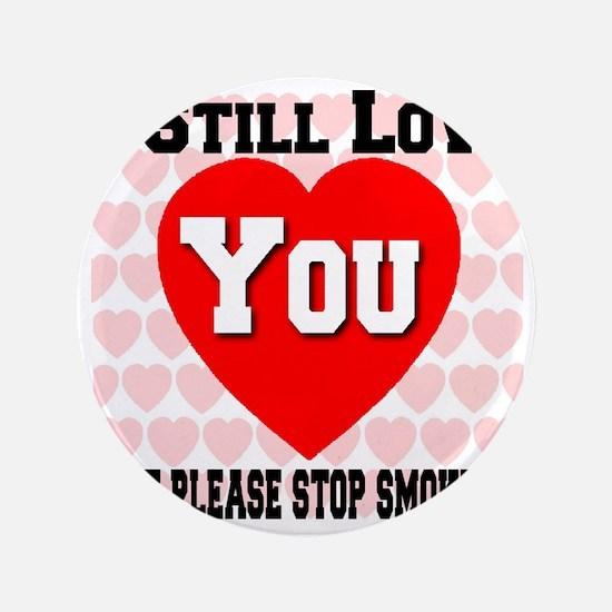 "istillloveyou_stopsmoking 3.5"" Button"