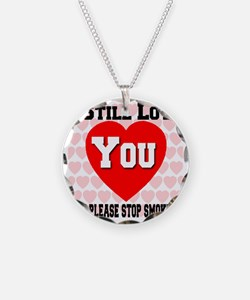 istillloveyou_stopsmoking Necklace