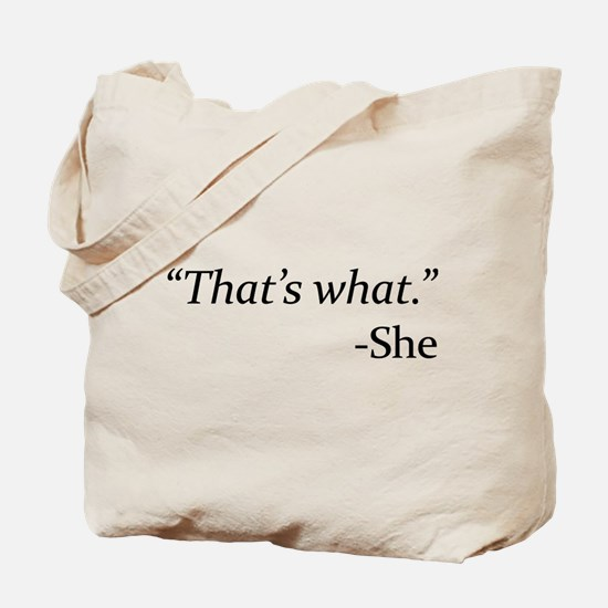 That's What - She Tote Bag