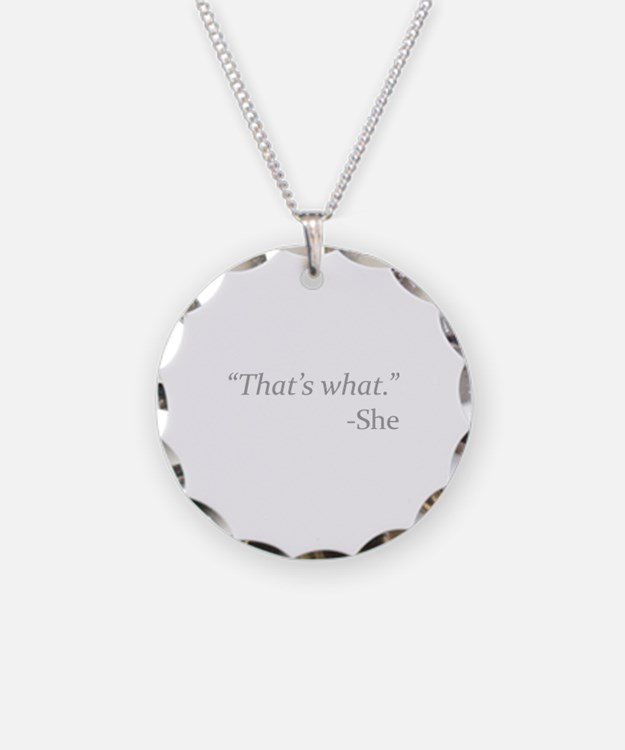 That's What - She Necklace