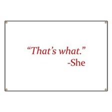 That's What - She Banner