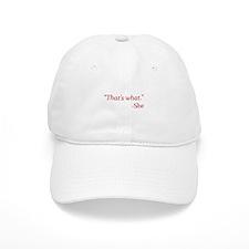 That's What - She Baseball Cap
