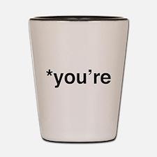 *You're Shot Glass