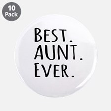 """Best Aunt Ever 3.5"""" Button (10 pack)"""