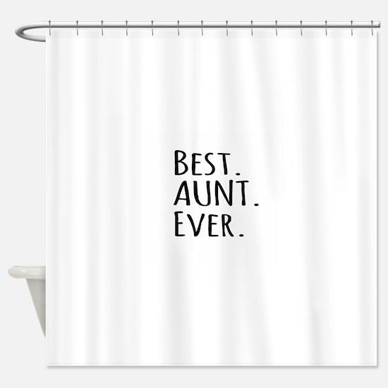 Best Aunt Ever Shower Curtain