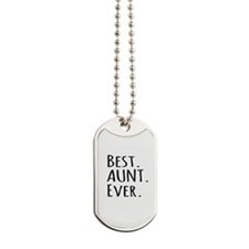 Best Aunt Ever Dog Tags