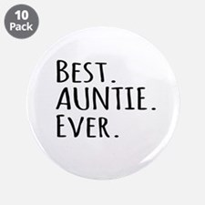 """Best Auntie Ever 3.5"""" Button (10 pack)"""