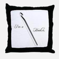 I'm a Hooker Throw Pillow