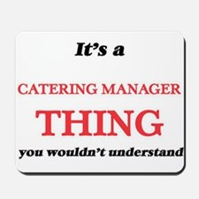 It's and Catering Manager thing, you Mousepad