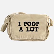 I Poop A Lot Messenger Bag