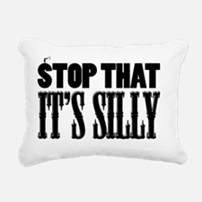 stop_that_its_silly Rectangular Canvas Pillow