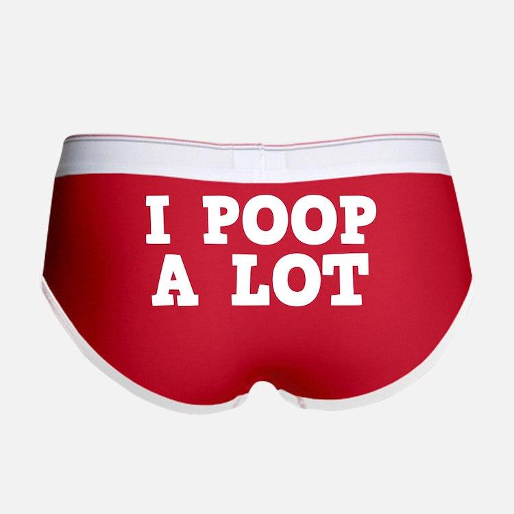 I Poop A Lot Women's Boy Brief