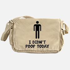 I Didn't Poop Today Messenger Bag