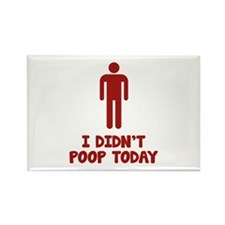I Didn't Poop Today Rectangle Magnet