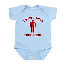 I Wish I Could Poop Today Infant Bodysuit