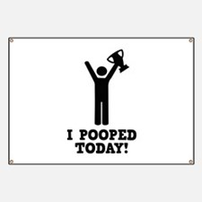 I Pooped Today! Banner