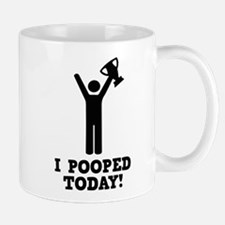 I Pooped Today! Small Mugs