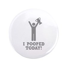 """I Pooped Today! 3.5"""" Button (100 pack)"""