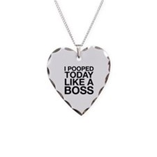I Pooped Today Like A Boss Necklace