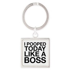 I Pooped Today Like A Boss Square Keychain