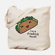 im a freaking taco Tote Bag