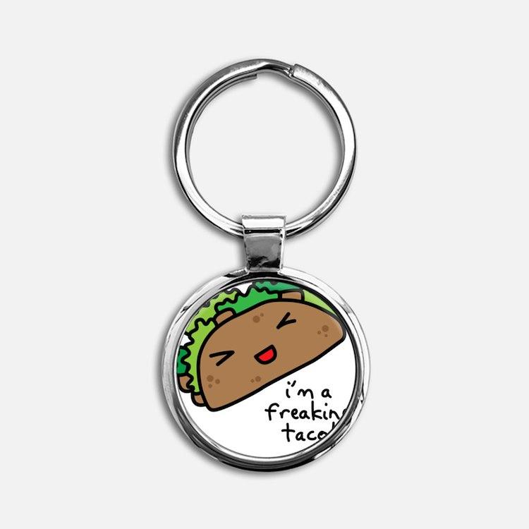 im a freaking taco Round Keychain