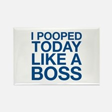 I Pooped Today Like A Boss Rectangle Magnet