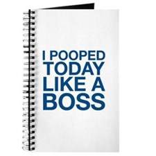 I Pooped Today Like A Boss Journal