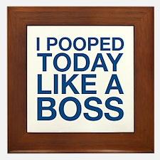 I Pooped Today Like A Boss Framed Tile