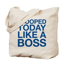 I Pooped Today Like A Boss Tote Bag