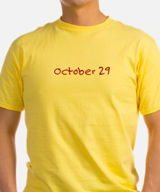 """October 29"" printed on a T"