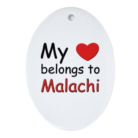 My heart belongs to malachi Oval Ornament