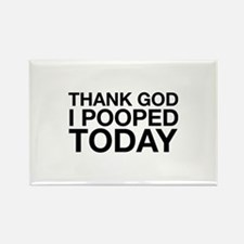 Thank God I Pooped Today Rectangle Magnet