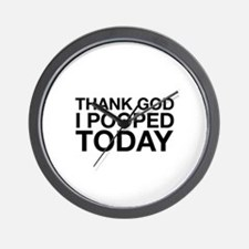 Thank God I Pooped Today Wall Clock