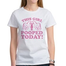 This Girl Pooped Today! Tee