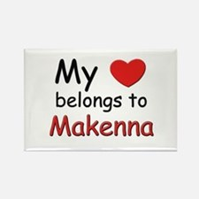 My heart belongs to makenna Rectangle Magnet