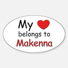 My heart belongs to makenna Oval Decal