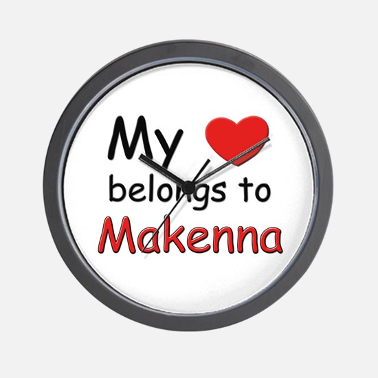 My heart belongs to makenna Wall Clock