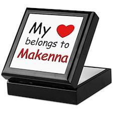 My heart belongs to makenna Keepsake Box