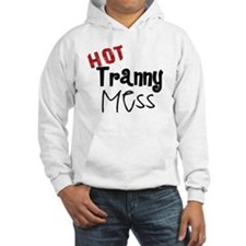 hot tranny Hoodie