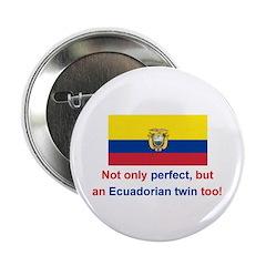 Ecuadorian Twins-Perfect Button